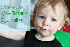 How to Get Your Toddler to Eat Healthy