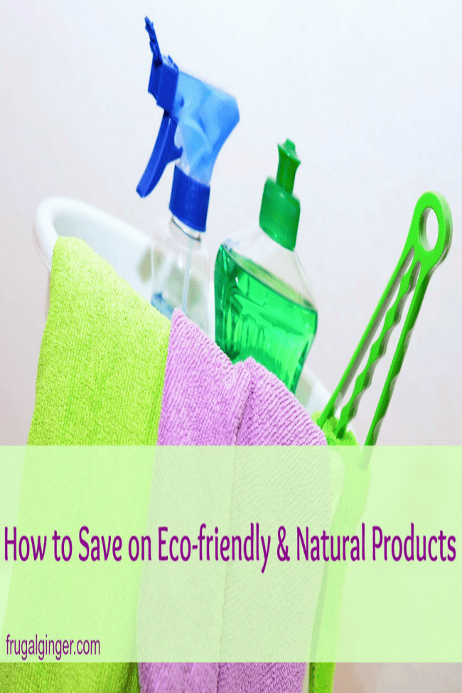 Tips to save on eco-friendly and natural products for your home.