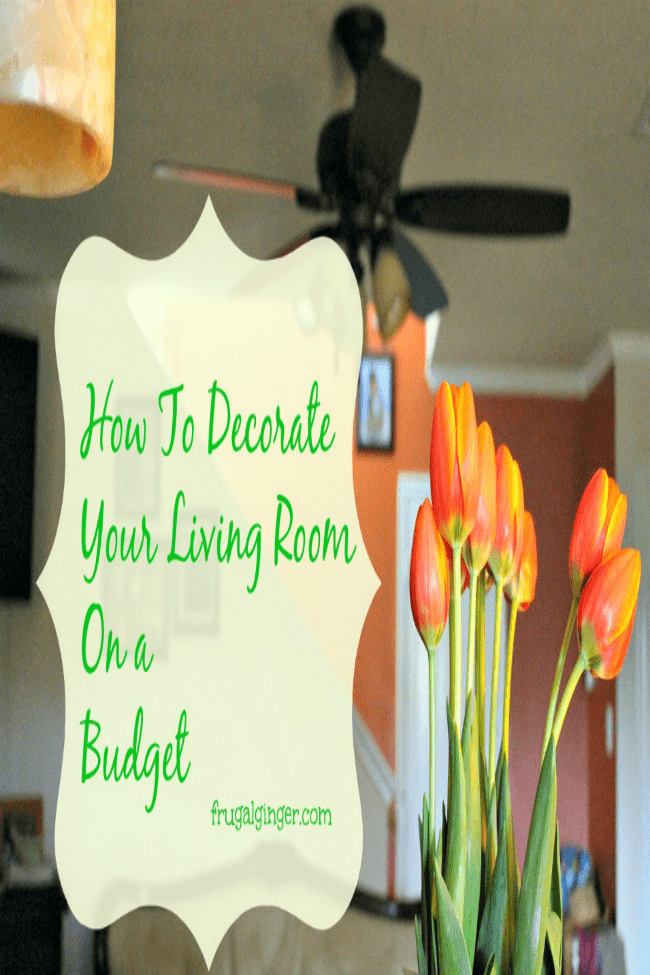 Create a beautiful living room while sticking to a budget.