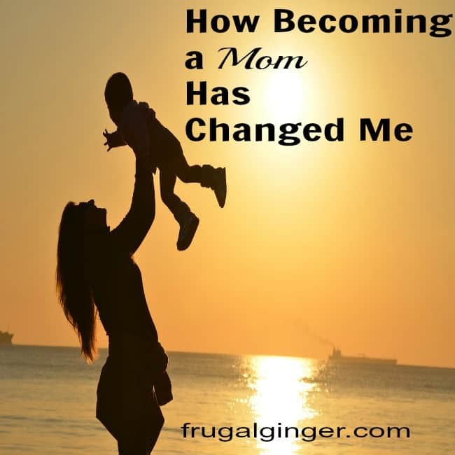 How Becoming a Mom Has Changed Me