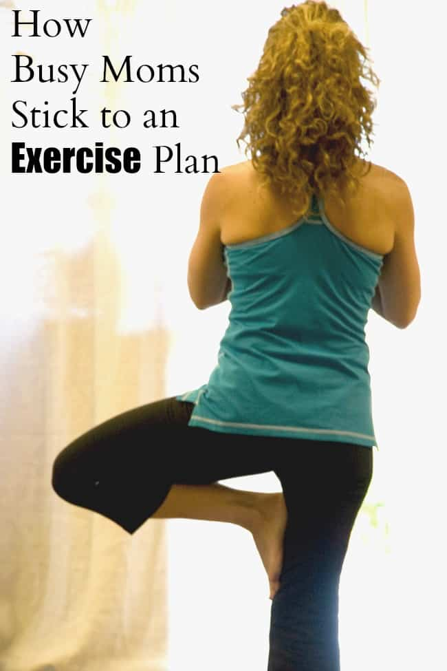 You must read #3! Learn how even busy moms can stick to their exercise plans.