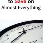Best Time of Day to Save on Almost Everything