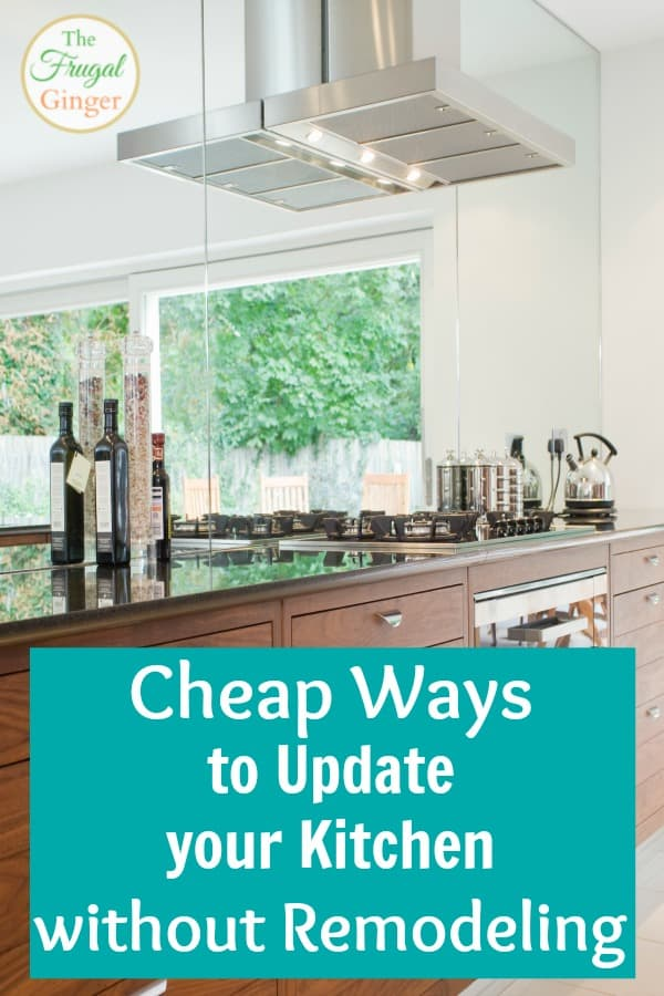 Cheap ways to update your kitchen without remodeling for Cheapest way to remodel kitchen
