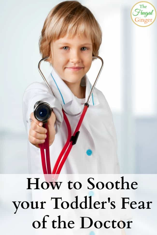 soothe your toddler's fear of the doctor