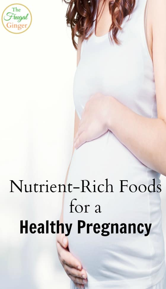 nutrient rich foods for a healthy pregnancy