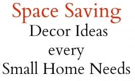 Space Saving Decor every Small Home Needs