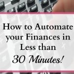 How to Automate your Finances in Less than 30 Minutes!