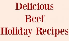 Delicious Beef Holiday Recipes