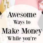 Awesome Ways to Make Money while In Between Jobs