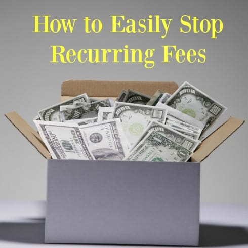 Easily stop recurring fees and save yourself hundreds of dollars every year!