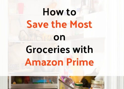 How to Save the Most on Groceries with Amazon Prime