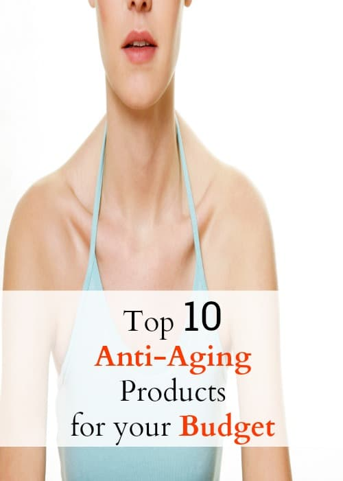 anti-aging products, beauty on a budget, affordable, frugal , thrifty, beauty tips and tricks, cosmetics, makeup, skin care tips