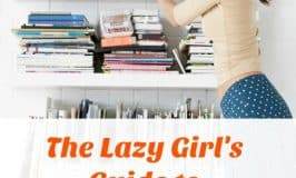 Get and Stay Organized: The Lazy Girl's Guide