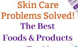 Skincare Problems Solved: The Best Foods and Products to Try Now