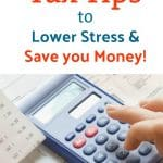 Tax Tips to Lower Stress and Save you Money