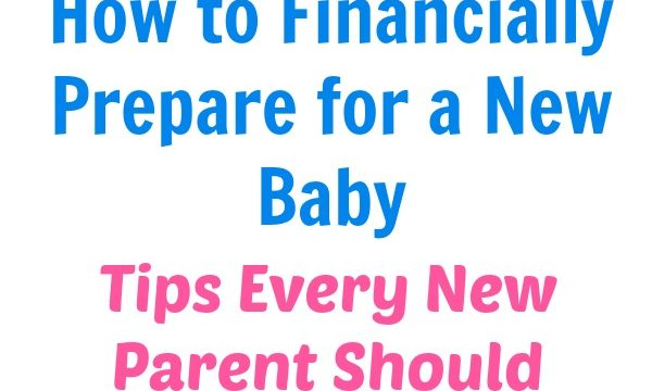 How to Financially Prepare for a New Baby: Tips Every New Parent Should Know