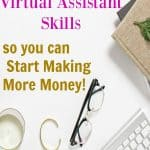 Easy Ways to Grow your Virtual Assistant Skills so you can Make More Money!