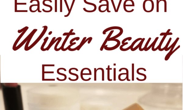 Easily Save on Winter Beauty Essentials