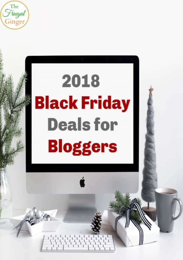 2018 Black Friday Deals for bloggers will help you start a blog or grow the one you have. Use these sales to increase income and work from home. Cyber Monday deals are included, too!