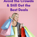 Black Friday Shopping Tips: Beat the Crowds and Score the Best Deals