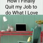 Escaping the 9 to 5: How I Finally Quit My Job to do What I Love