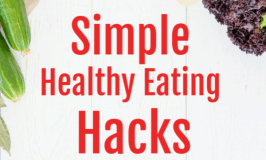 Simple Healthy Eating Hacks that Actually Work! (No Dieting Required!)