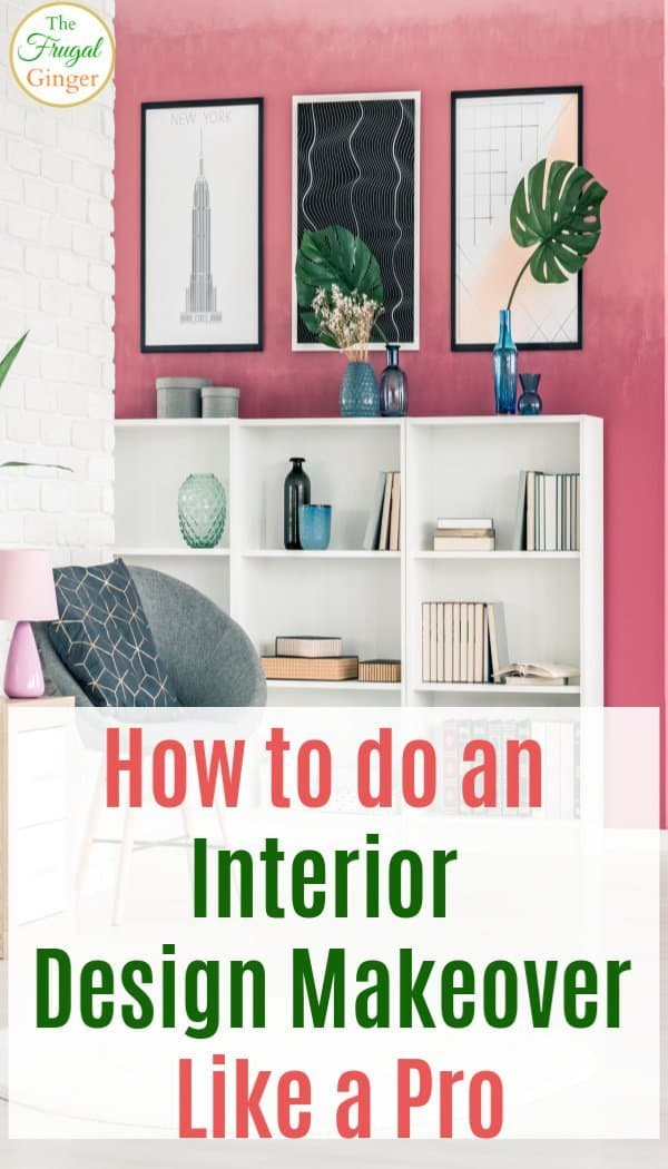 Use these tips and ideas to do an interior design makeover like a pro. Simple ways to get professional looking home decor even if you are on a budget.