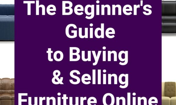 Buying and Selling Furniture Online: The Beginner's Guide
